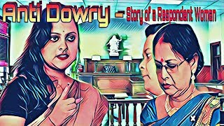 Anti Dowry - Story Of A Respondent Woman