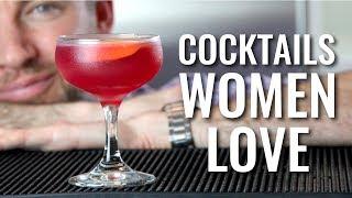 3 Cocktails Women Love