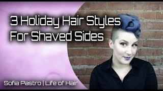 3 Holiday Hair Styles For Shaved Sides