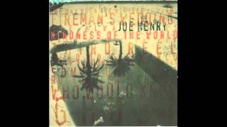 Joe Henry - I Flew Over Our House Last Night