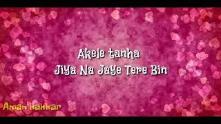 Akele tanha jiya naa jaye tere bin _fimal_ lyrics sad   - YouTube