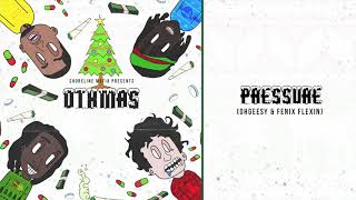 Shoreline Mafia - Pressure (OhGeesy & Fenix Flexin) [Official Audio]
