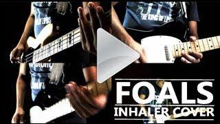 Inhaler - Foals (Cover)