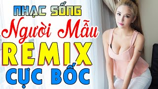 ca-nhac-gai-xinh-2020-lk-nhac-song-tru-tinh-remix-soi-dong-boc-lua-nhac-chat