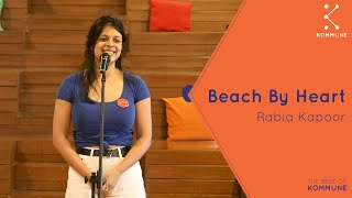Beach By Heart - Rabia Kapoor | Best Of Kommune