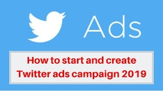 How to start and create Twitter ads campaign 2019 | Digital Marketing Tutorial