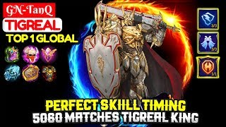 Perfect Skiill Timing, 5060 Matches Tigreal King  [ Top 1 Global Tigreal ] GN-TanQ - Mobile Legends