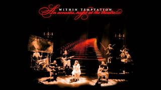 Within Temptation - Utopia // An Acoustic Night At The Theatre [HQ]
