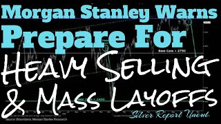 Economic Collapse News - Morgan Stanley Warns Prepare For Heavy Selling And Mass Layoffs