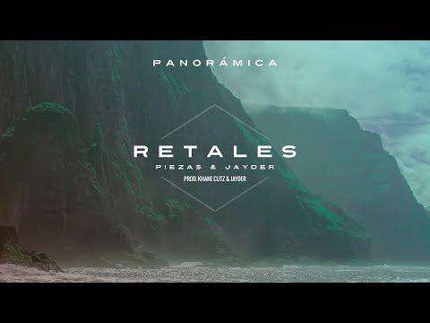 PIEZAS & JAYDER - RETALES (AUDIO) #PANORÁMICA