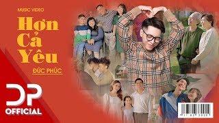 HƠN CẢ YÊU - ĐỨC PHÚC | OFFICIAL MUSIC VIDEO