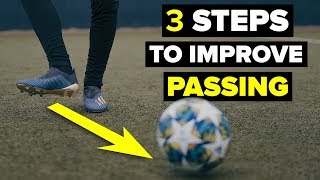 3 STEPS TO IMPROVE YOUR PASSING SKILLS