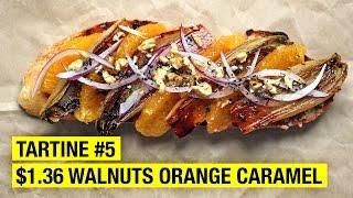$1.36 Tartine w/ Walnut Butter Caramelized Chicory & Orange Supremes