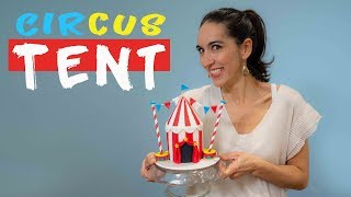 Circus Tent Cake For Carnival