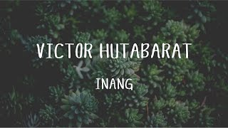 Gambar cover Victor Hutabarat - Inang  (Official Music Video)