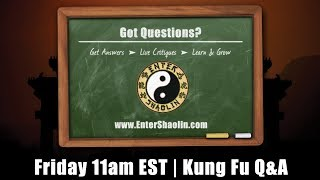 Enter Shaolin Weekly Live Q & A