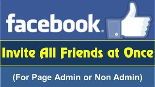 [2017] How to invite friends to like a page on Facebook | Javascript invite all friends