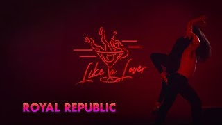 Royal Republic - Like A Lover (Official Video)