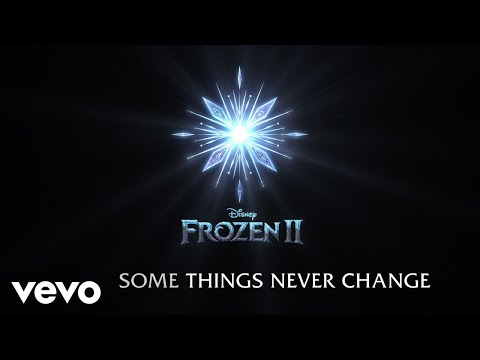 """Some Things Never Change (From """"Frozen 2""""/Lyric Video)"""