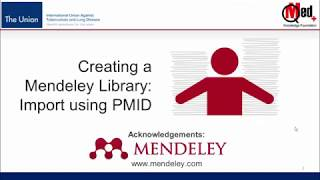 Video 09: Creating a Mendeley Library: Import using PMID Number