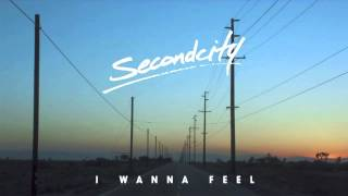 Secondcity   I Wanna Feel (Tobi Kramer Rework)
