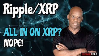 XRP RIPPLE NEWS:ALL IN ON XRP? NOPE!