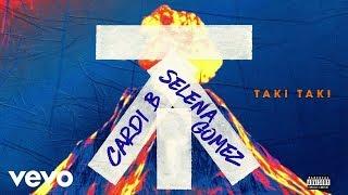 Selena Gomez & Cardi B - Taki Taki    Without Ozuna