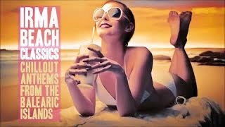 Top Lounge and Chillout - More than 2 hours of Beach Classics From The Balearic Islands Sound