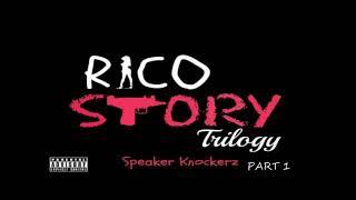 "Speaker Knockerz   Rico Story Part 1 ""clean Version"""