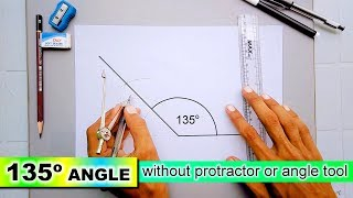 how to draw 135 degree angle without protractor or angle tool