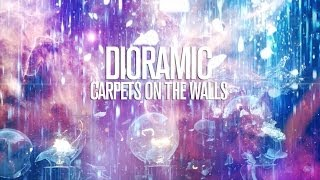 Dioramic - Carpets On The Walls (Lyric Video)