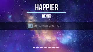 Happier Remix ft. TH3 FoXeR & zix unknown