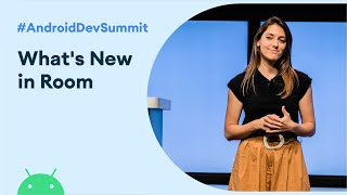 What's New In Room (Android Dev Summit '19)