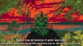 [Vietsub] Eminem   Nowhere Fast (Extended Version) ft. Kehlani