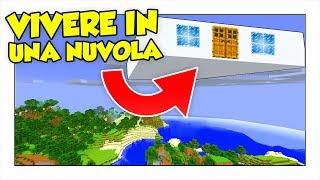 COME VIVERE DENTRO UNA NUVOLA! - Minecraft ITA