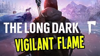 The Long Dark - NEW SURVIVAL UPDATE VIGILANT FLAME - Episode 1