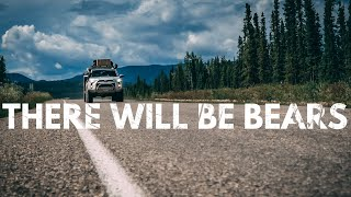 S1:E24 There will be bears... Welcome to the Yukon - Lifestyle Overland