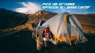GETTING UP TO PIEDRA GRANDE BASE CAMP AT PICO DE ORIZABA | EPISODE 2