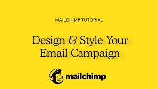 How To Design & Style Your Mailchimp Email Campaign