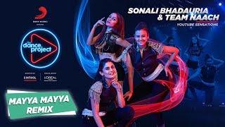 Mayya Mayya Remix   Sonali Bhadauria   Team Naach   Guru