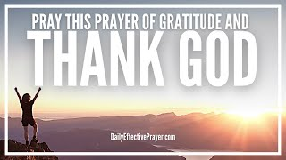 Prayer For Gratitude and Thanking God | Thanksgiving Prayers To God