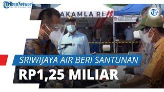 Setiap Keluarga Korban Dapat Santunan Rp1,25 Miliar dari Sriwijaya Air, Jasa Raharja Beri Rp50 Juta