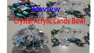 Crystal Acrylic Candy Bowl Review.