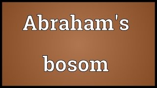 Abraham's bosom Meaning