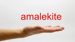 How to Pronounce amalekite - American English