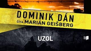 Dominik Dán - Uzol (celá audiokniha - 3. časť)