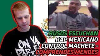 RUSSIANS REACT TO MEXICAN RAP | CONTROL MACHETE - COMPRENDES MENDES | REACTION