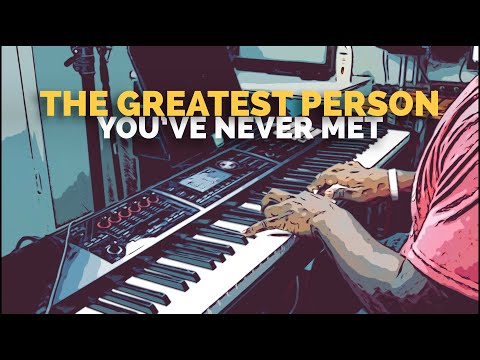 The Greatest Person You've Never Met