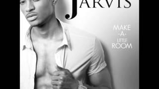 Jarvis - Make A Little Room