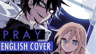 [FULL on FB/SC] Pray - Satsuriku no Tenshi (Angels of Death) ED - ENGLISH COVER | Nagi-chan